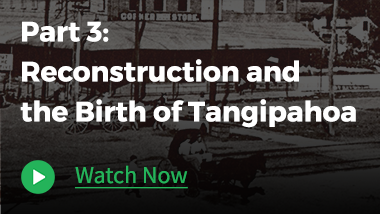 Part 3 – Reconstruction and the Birth of Tangipahoa