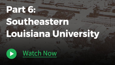 Part 6 – Southeastern Louisiana University